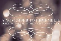 A November to Remember: Seeing Yourself Through God's Eyes. / One Scripture. Every Day for 30 Days. To see yourself again as you really are. Join us. http://jenniferdukeslee.com/category/november-to-remember/