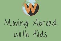 Moving Abroad With Kids / Advice, tips and guidance for moving overseas with children. everything you need to know to move abroad with a family, homeschooling, international schools, children's visas,