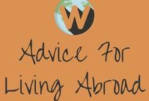 Advice For Living Abroad / Advice for living abroad, tips for life as an expat once you've moved abroad