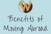 Benefits of Moving Abroad / Read about what good moving abroad can do for you, the benefits of being an expat, the positive impact moving overseas can have on you and your life.
