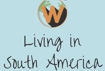 Living in a South America / Learn everything you need to know about living in South America!