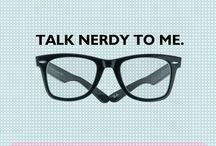 Talk nerdy to me / by Leslee Wodrich