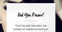 Women in Business (Stats) / The numbers don't lie: Female entrepreneurs are growing at a historic rate, driving economic growth, and investing in their communities more than ever before!