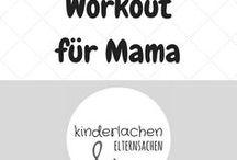 Workout für Mama - Fitness und Sport / Workout und Training für Frauen und Mütter, Babybauch, Beckenbodentraining, Schwangerschaft, Fitness,