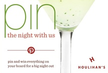 Pin the Night With Us / pin and win everything on your board for a big night out! Visit www.houlihans.com/pinthenight for contest information and rules.