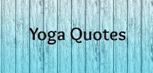 Yoga Quotes / Yoga quotes to accompany your practice and develop your knowledge and understanding of yoga. Yogic texts and philosophy.
