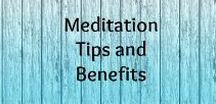 Meditation Tips + Benefits / Techniques, practices, tips, inspiration, insight, Vipasana, Benefits of Meditation an how to meditate
