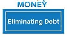 Eliminating Debt / All you ever wanted to learn about how to blast away debt.