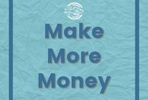 Make More Money / How to increase your income. Make more money in your career or rock your side hustle. Opportunities to work from home.