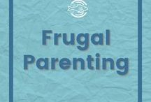 Frugal Parenting / Best advice on how to save money when raising kids | Raising kids on less | How to raise children who aren't materialistic