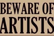 Beware Of Artist / by Mariajo Maroto