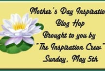 """Mother's Day Inspiration Board / Projects provided by """"The Inspiration Crew"""""""