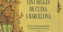 Barcelona gastronòmica / Llibres relacionats amb el menjar: la cuina, els mercats, els restaurants, els vins... de la ciutat de Barcelona,