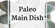 * Paleo Recipes - Main Dish / This is a collection of Paleo recipes for delicious main dish and lunch recipes.   Check out my blog and subscribe to my newsletter for the latest updates and recipes:   http://www.baconandwhippedcream.com