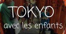 JAPON en famille / Découvrir le japon en famille : Tokyo, Kyoto, Osaka et plus encore ! Hébergements, conseils pratiques, témoignages...