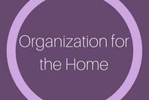 Organization for the home / Pins on organizing and making the most of your space.