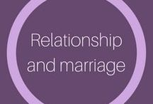 Relationship and marriage / It's all about healthy relationships and lasting love.