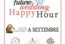 Future Wedding Happy Hour / Annunci...A SETTEMBRE!