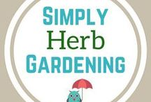 Simply Herb Gardening / How to grow herbs for herbal remedies, salves, and cooking.