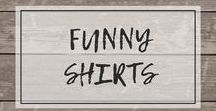 Womens Funny Shirts / Shirts, tanks and sweatshirts for a good laugh or two