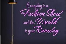 Fashion Quotes & More Fashion / I love fashion, I believe you create your own fashion style by bringing your authentic self into your style. Everyday life is my runway and I will rip it on the catwalk of life!