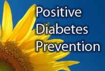 Positive Diabetes Prevention / I have been diagnosed with prediabetes. I am doing my best to prevent type 2 diabetes with a positive attitude.