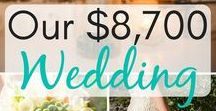 Budget Weddings / Wedding ideas, wedding DIY, wedding savings tips, wedding budget, and more.