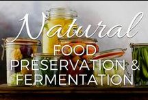 Food Preservation and Fermentation / Curing, dehydrating, canning, fermenting, pickling and preserving... Learn what you need to know to keep your food delicious long after the harvest. / by Small Footprint Family