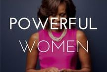 POWERFUL WOMEN / Women who inspire us to live greater and do better!