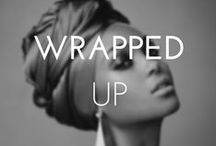 ALL WRAPPED UP / Beautiful and easy everyday hairstyles using a hair wrap.