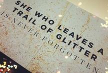 Glitter, sparkle and shimmer / by Jen DeRusha