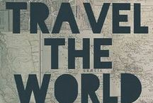 TRAVEL:  The WORLD / by Sarah L. Vargas