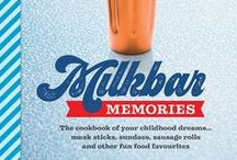 NEW BOOK - MILKBAR MEMORIES / Latest book by food and travel writer Jane Lawson - Milkbar Memories - the cookbook of your childhood dreams!