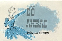 Do Ahead Dips And Dunks / by Deborah Davis