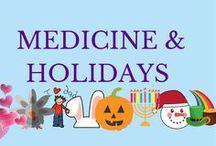 { Medicine & Holidays }