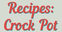 Recipes: Crockpot / All sorts of recipes to cook in the crock pot