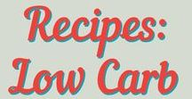 Recipes: Low Carb