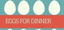 Eggs for Dinner? Most Definitely!