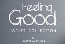 Feeling Good - Jacket collection / Discover the collection created by Martin Waschbär!