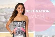 Destination: Miami / Summer 2014 Destination / by PromGirl