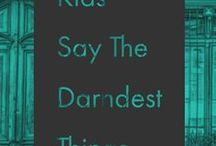 Kids Say The Darndest Things / Funny Things Kids Say