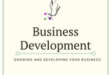 Business Development / Tips for growing and building a business