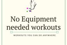 No Equipment needed Workouts / Workouts you can do anywhere, anytime!