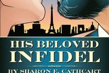 "Story Board, ""His Beloved Infidel"" / https://www.smashwords.com/books/view/332299  http://www.amazon.com/His-Beloved-Infidel-ebook/dp/B00DQUKVXC / by Sharon Cathcart"