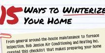 Winterize the Home and Yard / Preparing for cold weather indoors and outdoors.