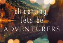 Oh darling let's be Adventurers / by Emily Plowman
