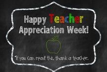 Teacher Appreciation  / by Erica Bohrer