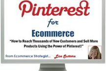 Pinterest for Ecommerce / by Cheri Smith