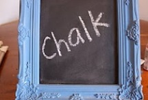 Chalk Board Paint and Ideals / by Jan Hood