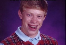 Bad Luck Brian / I laugh so hard at these, its really ridiculous... / by Stephanie Loren Eades